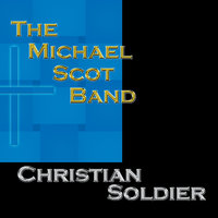 Christian Soldier — Michael Scot Band