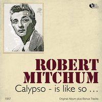 Calypso - Is Like So... — Robert Mitchum