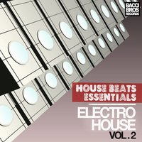 House Beats Essentials: Electro House - Vol. 2 — сборник