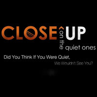 Did You Think If You Were Quiet, We Wouldn't See You? — Close Up On the Quiet Ones