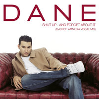 Shut Up... and Forget About It — Dane Bowers