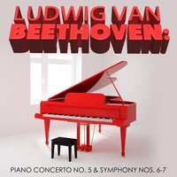 Ludwig Van Beethoven: Piano Concerto No. 5 & Symphony Nos. 6-7 — Slovak Philharmonic Orchestra