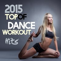 2015 Top of Dance Workout Hits — сборник