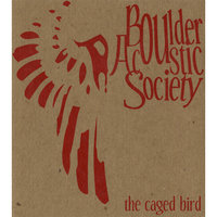 The Caged Bird — Boulder Acoustic Society