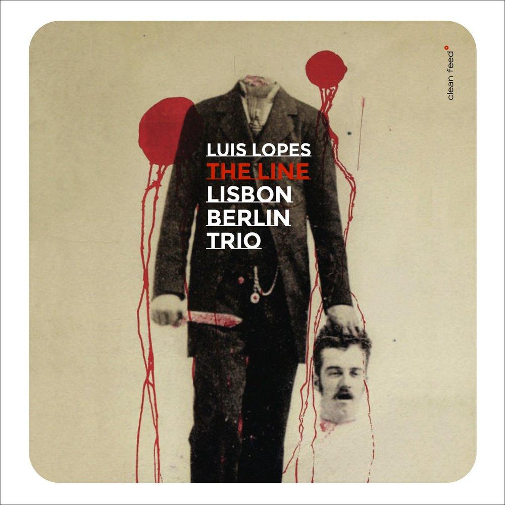 Luís Lopes Lisbon Berlin Trio The Line