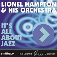 It's All About Jazz — Lionel Hampton & His Orchestra