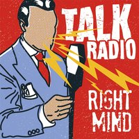 Right Mind — Talk Radio