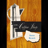 Coffee Shop — Dionne Warwick