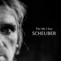 The Me I See — Scheuber