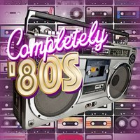 Completely 80s — Compilation 80's