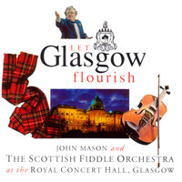 Let Glasgow Flourish — The Scottish Fiddle Orchestra