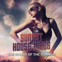 Sunset House Vibes - the Sound of the Summer — сборник