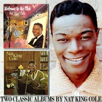Welcome to the Club / Tell Me All About Yourself — Nat King Cole