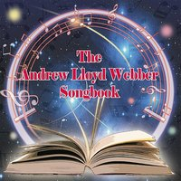 The Andrew Lloyd Webber Songbook — London Philharmonic Orchestra