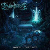 Worship The Grave — Dawn of Disease