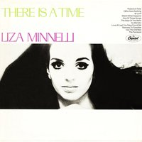 There Is A Time — Liza Minnelli