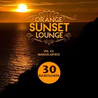Orange Sunset Lounge, Vol. 5 (30 Sundowners) — сборник