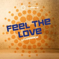 Loveparade - Feel The Love — Unravel, George Perry, Raul Parra, Dirty Basscore, Julian B