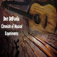 Chronicle of Musical Experiments — Don DePaola