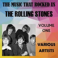 The Music That Rocked Us - The Rolling Stones - Vol. 1 — сборник