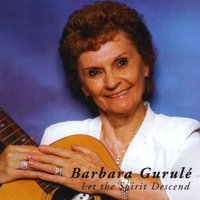 Let the Spirit Descend — Barbara Gurule