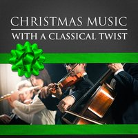 Christmas Music With a Classical Twist — Christmas