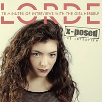 Lorde X-Posed: The Interview — Chrome Dreams Audio Series