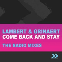 Come Back And Stay — Lambert & Grinaert