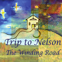 The Winding Road — Trip to Nelson