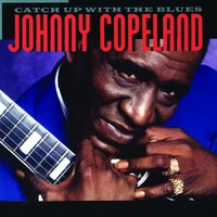 Catch Up With The Blues — Johnny Copeland
