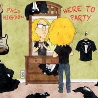 Here to Party — Paco Higdon