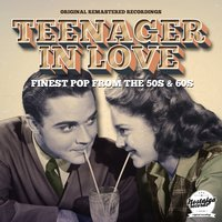 Teenager In Love (Finest Pop From The 50s And 60s) — сборник