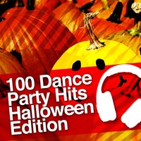 100 Dance Party Hits: Halloween Edition — Dance Hits 2014 & Dance Hits 2015, Ultimate Dance Hits, Dance Hits 2014|Dance Hits 2014 & Dance Hits 2015|Ultimate Dance Hits
