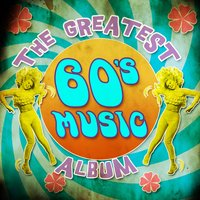 The Greatest 60's Music Album — сборник