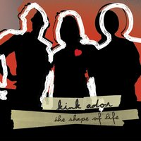 The Shape of Life — Kink Ador