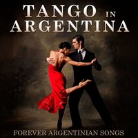 Tango In Argentina. Forever Argentinian Songs — сборник