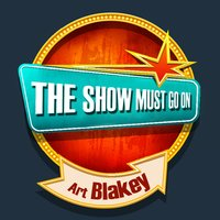 THE SHOW MUST GO ON with Art Blakey — Art Blakey
