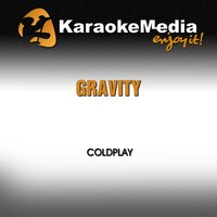 Gravity [In The Style Of Coldplay] — Karaokemedia
