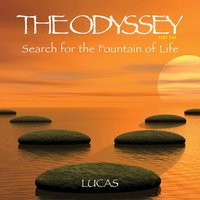 The Odyssey - Search for the Fountain of Life — Lucas, Lukasz Kaminiecki