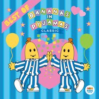 Classic Bananas in Pyjamas: Best Of — Bananas In Pyjamas