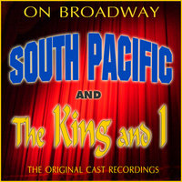 On Broadway: The Original Cast Recordings - South Pacific/The King And I — сборник