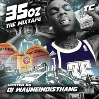 35 Oz the Mixtape — TC, DJ WayneInDisThang