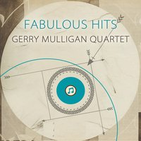 Fabulous Hits — Gerry Mulligan Quartet