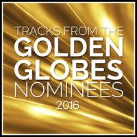 Tracks from the Golden Globes 2016 Nominees — L'Orchestra Cinematique