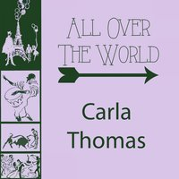 All Over The World — Carla Thomas