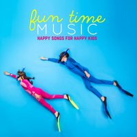 Fun Time Music: Happy Songs for Happy Kids — сборник