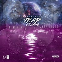 Trap Dreams — Yowda, Jazz Lazer