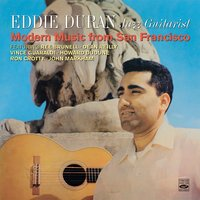 Eddie Duran. Jazz Guitarist. Modern Music from San Francisco — Eddie Duran