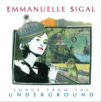 Songs from the Underground — Emmanuelle Sigal