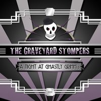 A Night At Ghastly Grimms — The Graveyard Stompers